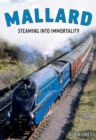 Mallard : The Story of Britain's Most Magnificent Locomotive - Book