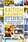 British Railway Stinks : The Last Railway Chemists - Book