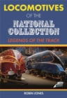 Locomotives of the National Collection : Legend of the Track - Book