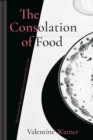 The Consolation of Food : Stories about life and death, seasoned with recipes - eBook