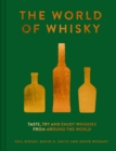 The World of Whisky : Taste, try and enjoy whiskies from around the world - eBook