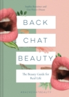 Back Chat Beauty : The beauty guide for real life - eBook