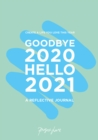 Goodbye 2020, Hello 2021 : Create a life you love this year - Book