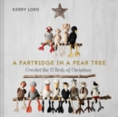 A Partridge in a Pear Tree : Crochet the 12 birds of Christmas - Book