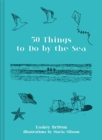 50 Things to Do by the Sea - Book