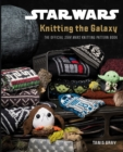 Star Wars: Knitting the Galaxy : The official Star Wars knitting pattern book - Book