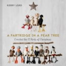 A Partridge in a Pear Tree : Crochet the 12 birds of Christmas - eBook