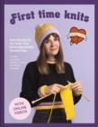 First Time Knits : Fun projects to take you from beginner to knitter - eBook