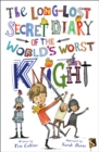 The Long-Lost Secret Diary Of The World's Worst Knight - Book