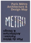 Paris Metro Architecture & Design Map : Plan du Metro Parisien : Architecture & Design - Book