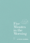 Five Minutes in the Morning : A Focus Journal - eBook
