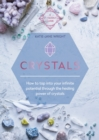 Crystals : How to tap into your infinite potential through the healing power of crystals - Book