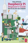 The Official Raspberry Pi Beginner's Guide : How to use your new computer - Book