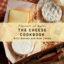 Flavours of Wales: The Cheese Cookbook - Book