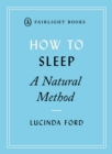 How To Sleep : A Natural Method - Book
