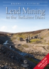 Bradwell's Images of Yorkshire Dales Lead Mining - Book