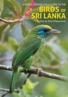 The Birds of Sri Lanka : A Photographic Field Guide (2nd edition) - Book