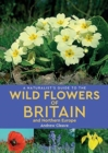 A Naturalist's Guide to the Wild Flowers of Britain and Northern Europe (2nd edition) - Book