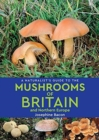 A Naturalist's Guide to the Mushrooms of Britain and Northern Europe (2nd edition) - Book