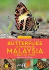 A Naturalist's Guide to the Butterflies of Peninsular Malaysia, Singapore & Thailand (3rd edition) - Book
