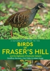 A Naturalist's Guide to the Birds of Fraser's Hill & the Highlands of Peninsular Malaysia - Book