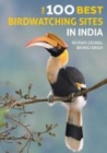 The 100 Best Birdwatching Sites in India - Book