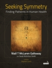 Seeking Symmetry : Finding patterns in human health - Book