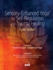 Sensory-Enhanced Yoga (R) for Self-regulation and Trauma Healing - Book