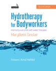 Hydrotherapy for Bodyworkers : Improving outcomes with water therapies - Book