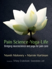 Pain Science - Yoga - Life : Bridging neuroscience and yoga for pain care - Book