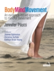 Body Mind Movement : An evidence-based approach to mindful movement - Book