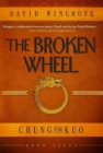 The Broken Wheel : Chung Kuo Book 7 - Book