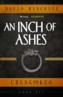 An Inch of Ashes : Chung Kuo Book 6 - Book