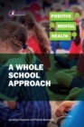 Positive Mental Health: A Whole School Approach - eBook