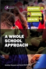 Positive Mental Health: A Whole School Approach - Book