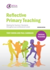 Reflective Primary Teaching : Meeting the Teachers Standards throughout your professional career - eBook