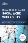 Relationship-based Social Work with Adults - Book