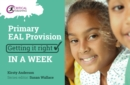 Primary EAL Provision: Getting it Right in a Week - eBook