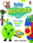 Rad Recycled Art - Wild Art - Book