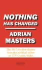 Nothing Has Changed : The 2017 Election Diaries - eBook