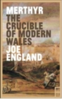 Merthyr, the Crucible of Modern Wales - Book