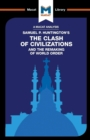An Analysis of Samuel P. Huntington's The Clash of Civilizations and the Remaking of World Order - Book