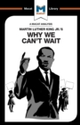 An Analysis of Martin Luther King Jr.'s Why We Can't Wait - Book