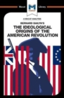 An Analysis of Bernard Bailyn's The Ideological Origins of the American Revolution - Book