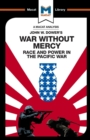 An Analysis of John W. Dower's War Without Mercy : Race And Power In The Pacific War - Book
