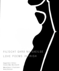 Filiocht ghra na Gaeilge / Love poems in Irish - eBook