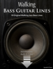 Walking Bass Guitar Lines : 15 Original Walking Jazz Bass Lines - eBook