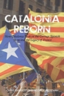 Catalonia Reborn : How Catalonia Took On the Corrupt Spanish State and the Legacy of Franco - Book