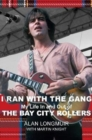I Ran With The Gang : My Life In And Out Of The Bay City Rollers - Book