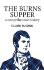 The Burns Supper : A Comprehensive History - Book